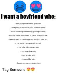 Cute Memes For Boyfriend - want boyfriend who isn t going to call other girls cute lsn t