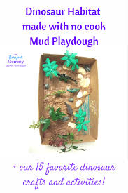 dinosaur mud habitat 15 favorite dinosaur activities for kids