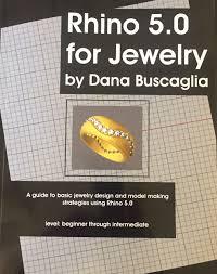 rhino news etc new book rhino 5 0 for jewelry by dana buscaglia