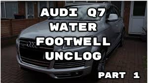 lexus lx carwale audi q7 water footwell unclog part 1 youtube