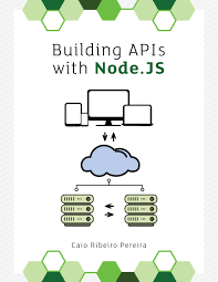 best node js books building apis with by caio ribeiro pereira pdf ipad kindle