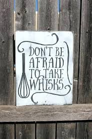signs and decor wall signs decor quotes kitchen sign be afraid wood home painted