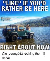 Meme Ge - ilik eli if youid rather be here itsa jeep meme ge young right about