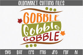 gobble gobble gobble svg cut file tha design bundles