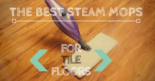 best steam mop for tiles top 5 cleaners of 2017 clean smarter