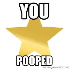 I Pooped Today Meme - you pooped gold star jimmy meme generator
