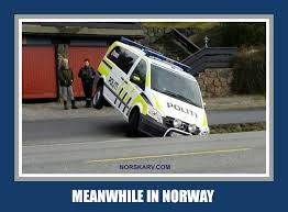 Norway Meme - meanwhile in norway meme with police car from norskarv com