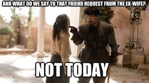 Friend Request Meme - ex wife friend request meme guy