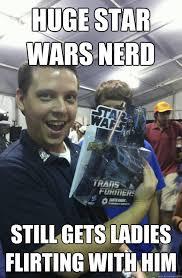 Star Wars Nerd Meme - flirty nerd memes memes pics 2018