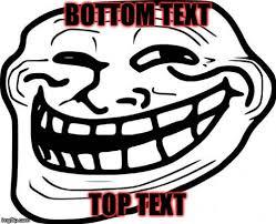 Troll Pics Meme - troll face memes imgflip