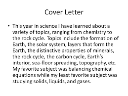 cover letter this year in science i have learned about a variety