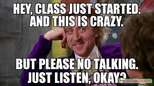 Talking In Memes - hey class just started and this is crazy but please no talking