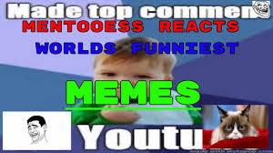 Worlds Funniest Meme - mentooess reacts worlds funniest memes youtube