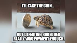 Turtle Meme - meme ing of life rich turtle