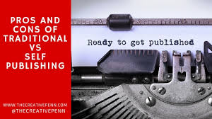 Vanity Publisher Definition Pros And Cons Of Traditional Publishing Vs Self Publishing The