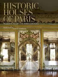historic houses of paris residences of the ambassadors alain