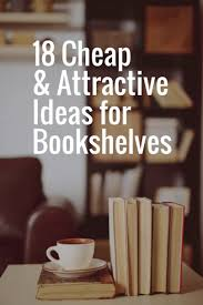 Cheap Sturdy Bookshelves by Cheap And Attractive Ideas For Bookshelves