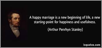 wedding quotes new beginnings a happy marriage is a new beginning of a new starting point