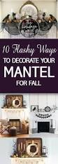 How To Decorate Your Home For Fall 10 Flashy Ways To Decorate Your Mantel For Fall