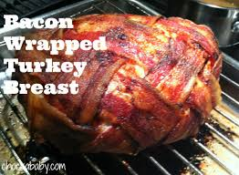 bacon wrapped turkey breast recipe bacon wrapped turkey