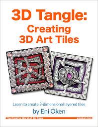 3dtangle creating 3d art tiles u2014 the creative world of eni oken
