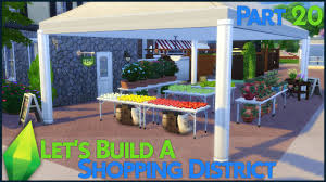 Sims 3 Awning The Sims 4 Let U0027s Build A Shopping District Part 20 Youtube