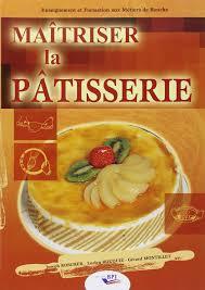 livre de cuisine patisserie amazon fr maîtriser la pâtisserie joseph koscher lucien rouquié