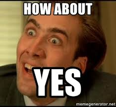 Yes Meme - how about yes how about yes meme generator