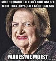 Gay Sex Memes - mike huckabee talking about gay sex more than gays talk about gay