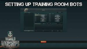 world of warships setting up training room bots youtube