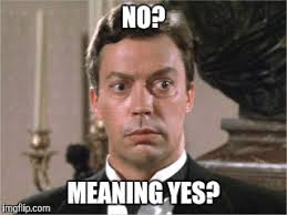 Yes Meme Picture - no meaning yes imgflip