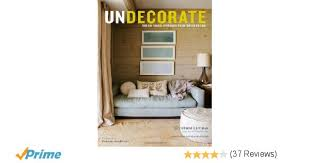 House Design Mac Review Undecorate The No Rules Approach To Interior Design Christiane