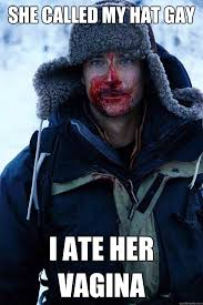 Gay Bear Meme - she called my hat gay i ate her vagina bear grylls quickmeme