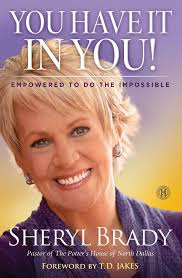 jakes hair salon dallas you have it in you empowered to do the impossible sheryl brady