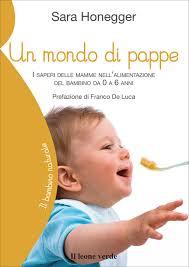 bimbo 13 mesi alimentazione un mondo di pappe libro de bambino naturale