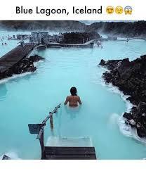 Iceland Meme - blue lagoon iceland meme on esmemes com