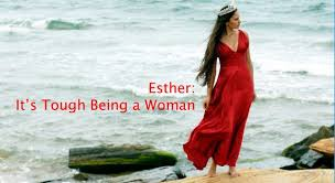esther it s tough being a woman esther online bible study begins today womens bible cafe