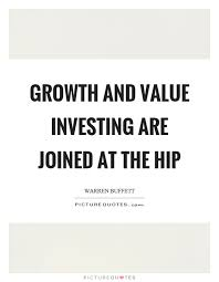 growth and value investing are joined at the hip picture quotes