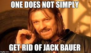 Jack Bauer Meme - one does not simply meme imgflip