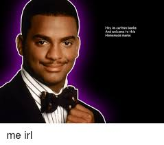 Carlton Banks Meme - when you make plans while your in a good mood but then the day comes
