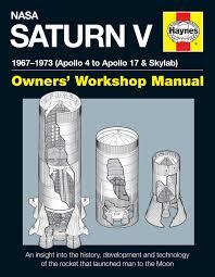 nasa saturn v owners u0027 workshop manual haynes publishing