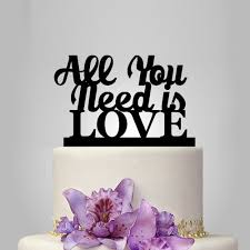 all you need is cake topper wedding cake topper walldecal76 artfire shop