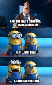 Dispicable Me Memes - i am the leads director mr sillas ramsbottom giantgag