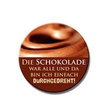 schokolade sprüche buttons sprüche button schokolade ein designerstück