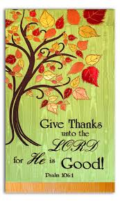 thanksgiving 2014 give thanks to the lord for he is