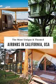 best air bnbs most unique u0026 themed airbnbs in california anna everywhere