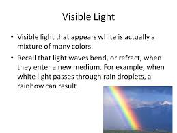 Visible Light Examples Chapter 9 Waves And Light Lesson 1 Waves Of The Electromagnetic