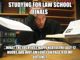 Fuck School Memes - studying for law school finals what the fuck just happened to