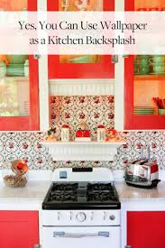 red kitchen backsplash yes you can use wallpaper as a kitchen backsplash subway tiles
