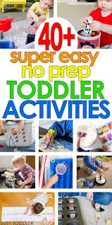 40 super easy toddler activities super easy activities and you ve
